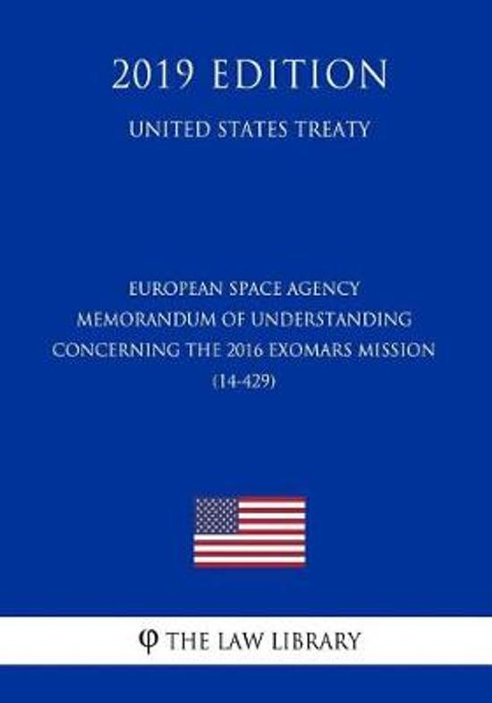 European Space Agency - Memorandum of Understanding Concerning the 2016 Exomars Mission (14-429) (United States Treaty)