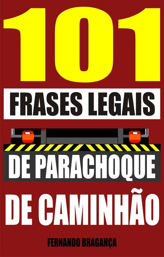 Bolcom 101 Frases Legais De Parachoque De Caminhão Ebook