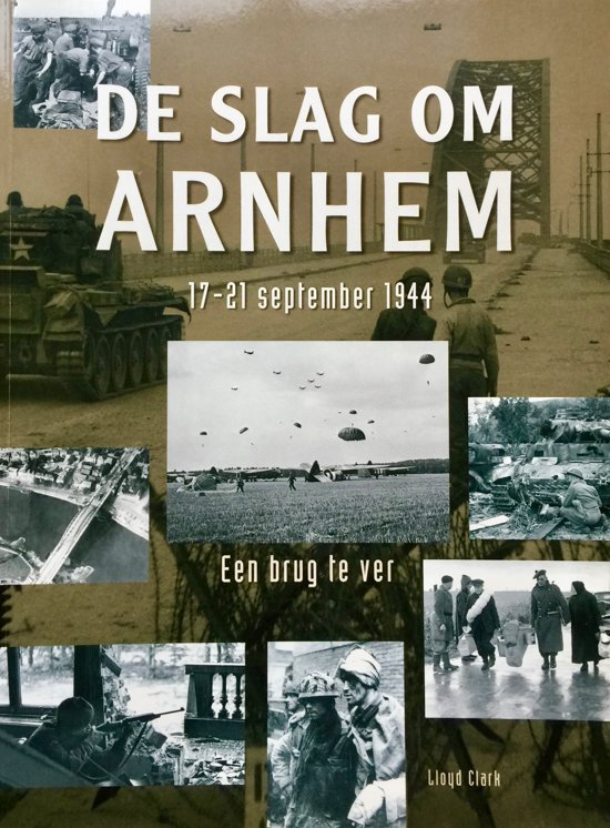 De slag om Arnhem. 17-21 september 1944
