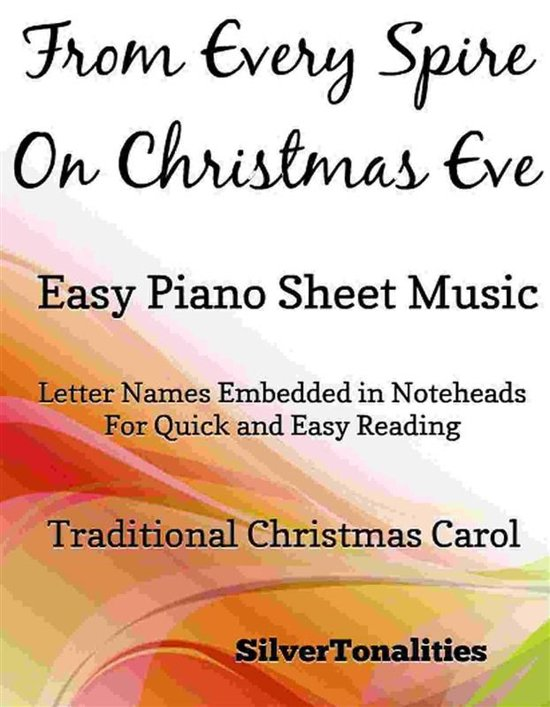 From Every Spire on Christmas Eve Easy Piano Sheet Music