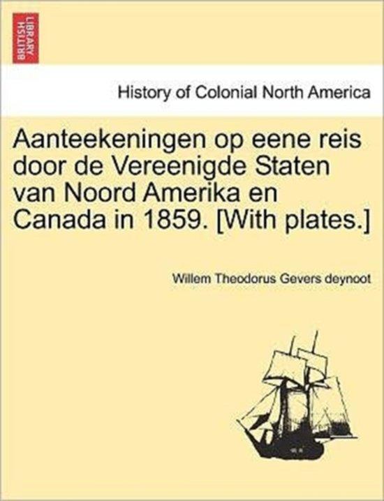 Aanteekeningen op eene reis door de vereenigde staten van noord Amerika en canada in 1859. [with plates.] - Willem Theodorus Gevers Deynoot pdf epub