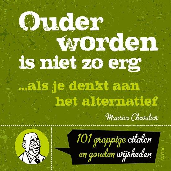 Citaten Nederlands Grappig : Bol ouder worden is niet zo erg als je denkt aan