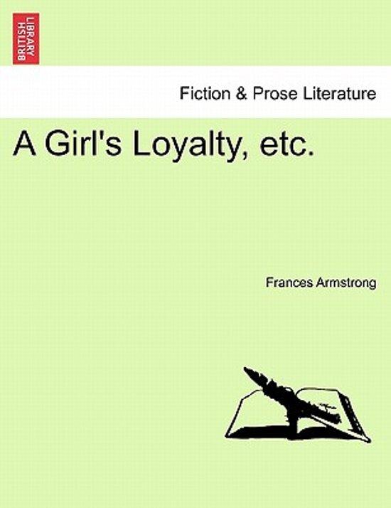 A Girl's Loyalty, Etc.