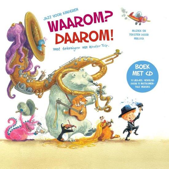 Cover van het boek 'Waarom? Daarom! - Jazz voor Kinderen (Boek met CD)' van  MrLuca