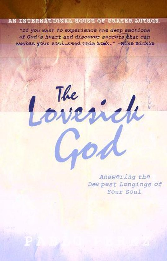 The Love Sick God: Answering the Deepest Longings of Your Soul