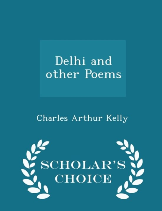 Delhi and Other Poems - Scholar's Choice Edition
