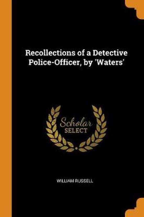 Recollections of a Detective Police-Officer, by 'waters'