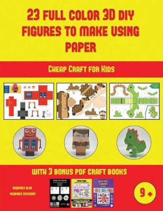Cheap Craft for Kids (23 Full Color 3D Figures to Make Using Paper)