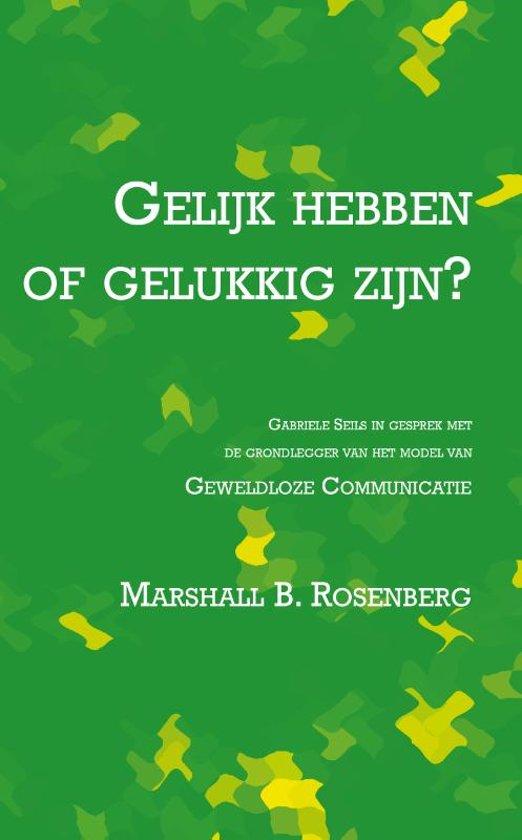 Boek cover Gelijk hebben of gelukkig zijn van Marshall B. Rosenberg (Paperback)