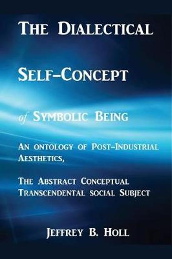 The Dialectical Self-Concept of Symbolic Being