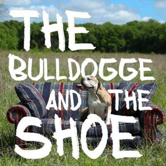 The Bulldogge and the Shoe