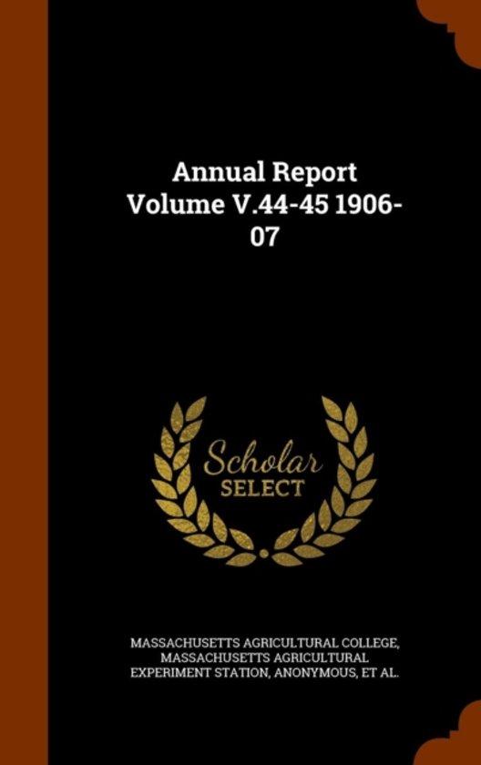 Annual Report Volume V.44-45 1906-07
