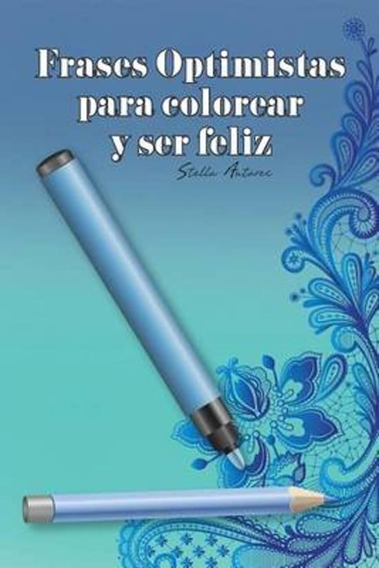 Bolcom Frases Optimistas Para Colorear Y Ser Feliz
