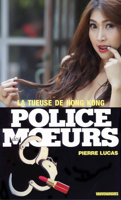 Boek cover Police des moeurs n°25 La Tueuse de Hong-Kong van Pierre Lucas (Onbekend)