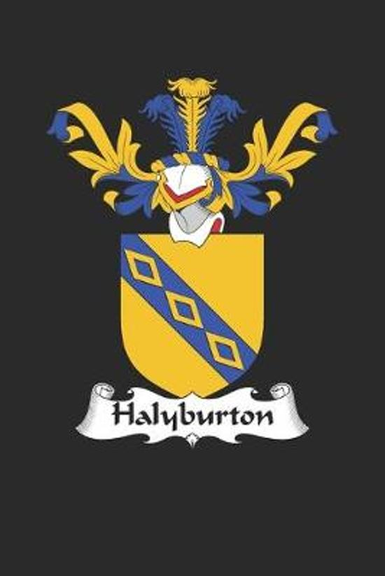 Halyburton: Halyburton Coat of Arms and Family Crest Notebook Journal (6 x 9 - 100 pages)