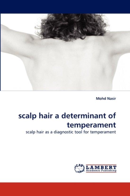 Scalp Hair a Determinant of Temperament