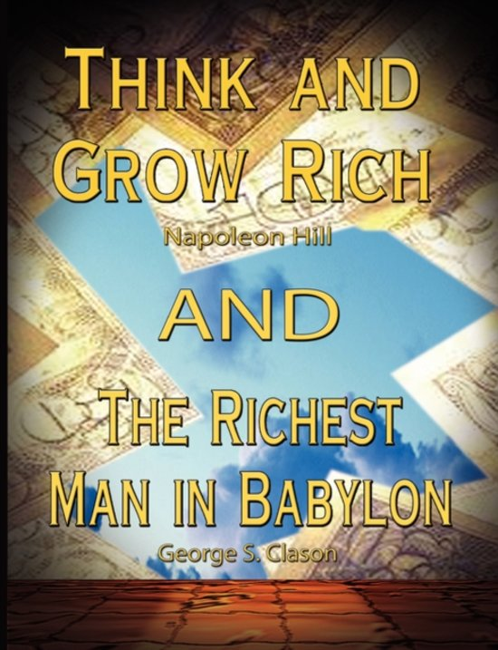 Boek cover Think and Grow Rich by Napoleon Hill and the Richest Man in Babylon by George S. Clason van Napoleon Hill (Paperback)
