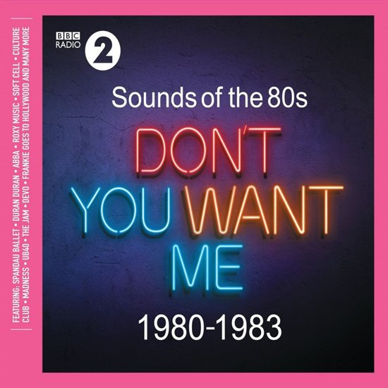 Sounds of the '80s: Don't You Want Me – 1980-1983