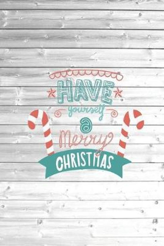 Have yourself a Merry Christmas - Holiday Journal