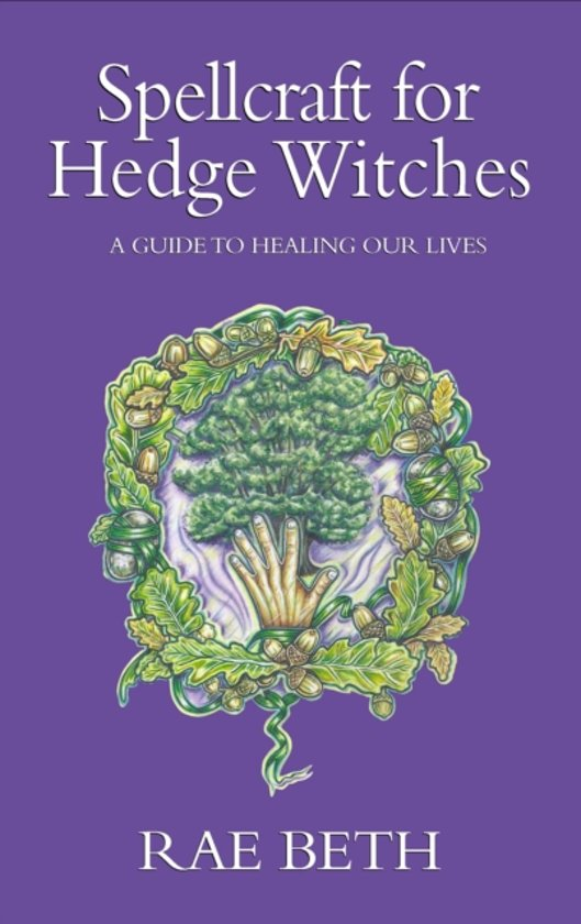 Spellcraft for Hedge Witches