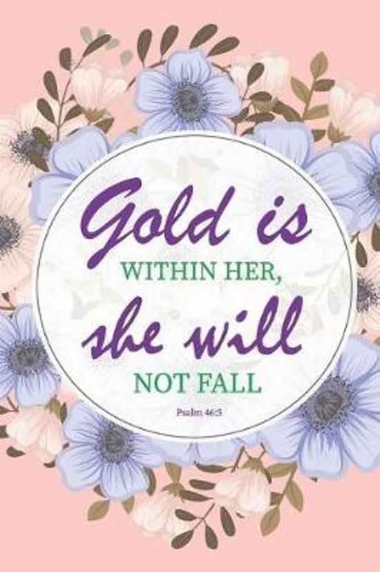 Gold Is Within Her, She Will Not Fall