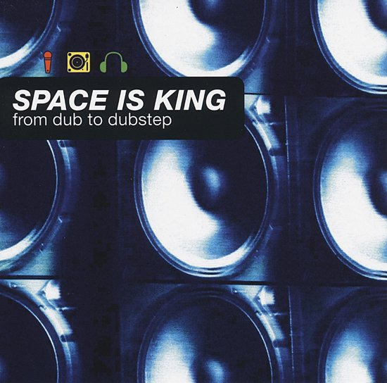 Space Is King - From Dub To Dubstep