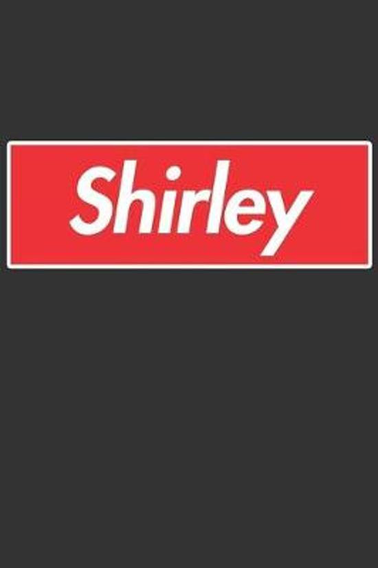 Shirley: Shirley Planner Calendar Notebook Journal, Personal Named Firstname Or Surname For Someone Called Shirley For Christma