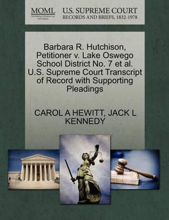 Barbara R. Hutchison, Petitioner V. Lake Oswego School District No. 7 Et Al. U.S. Supreme Court Transcript of Record with Supporting Pleadings