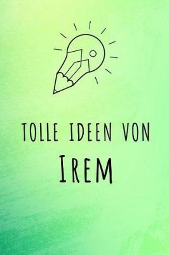 Tolle Ideen von Irem