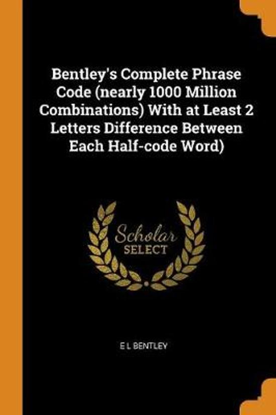 Bentley's Complete Phrase Code (Nearly 1000 Million Combinations) with at Least 2 Letters Difference Between Each Half-Code Word)