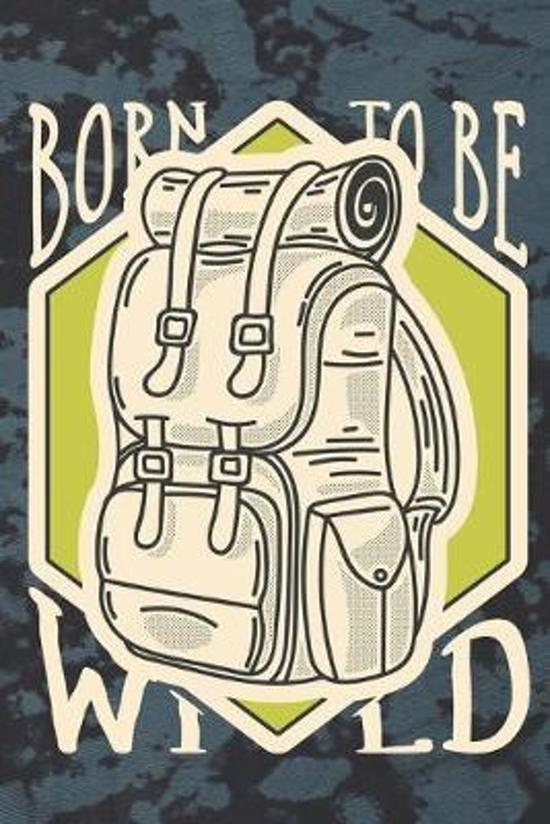 Born to Be Wild: Travel Journal for Men with Writing Prompts