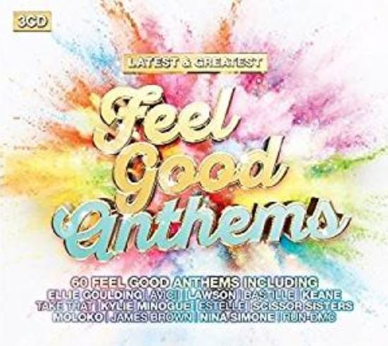 Latest & Greatest Feel Good Anthems