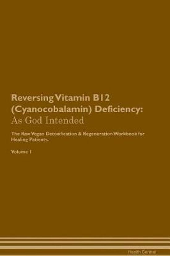 Reversing Vitamin B12 (Cyanocobalamin) Deficiency