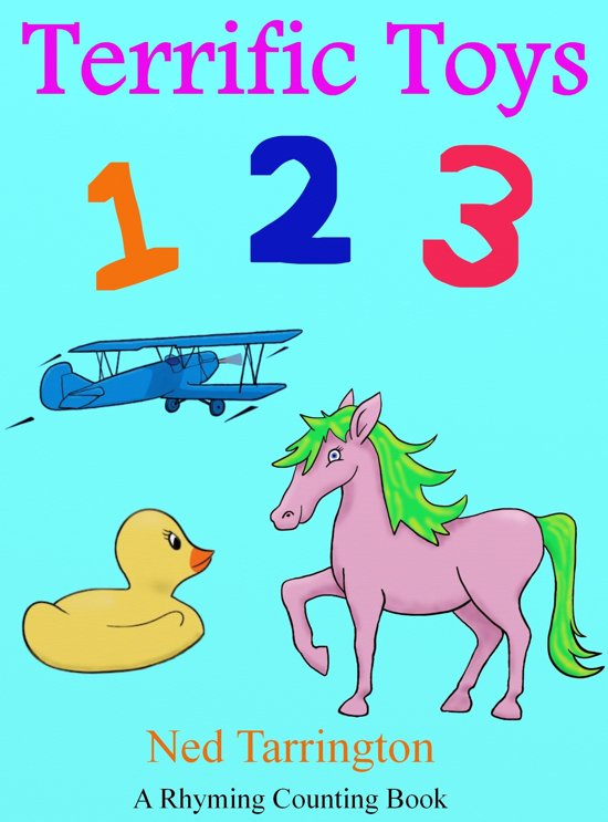 Terrific Toys 1 2 3 (A Rhyming Counting Book)