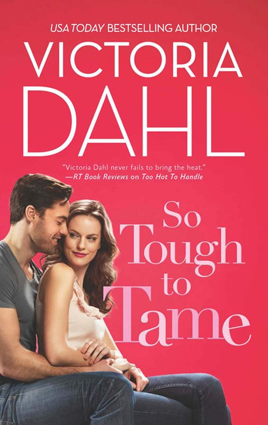 So Tough To Tame (Mills & Boon M&B) (Jackson Hole, Book 3)
