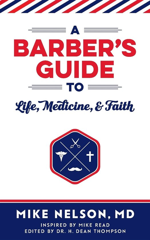 Boek cover A Barbers Guide To Life, Medicine, and Faith van Mike Edwin Nelson (Onbekend)