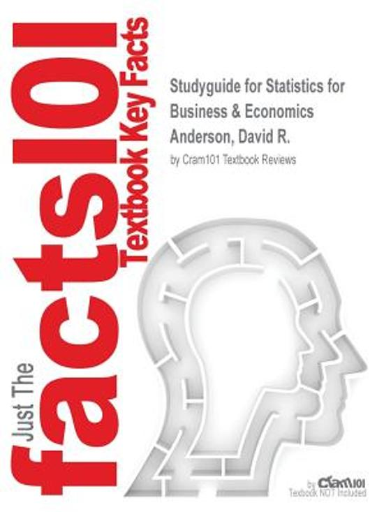 Studyguide for Statistics for Business & Economics by Anderson, David R., ISBN 9781305789258