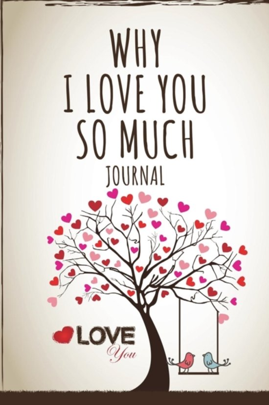 Bolcom Why I Love You So Much Journal The Blokehead