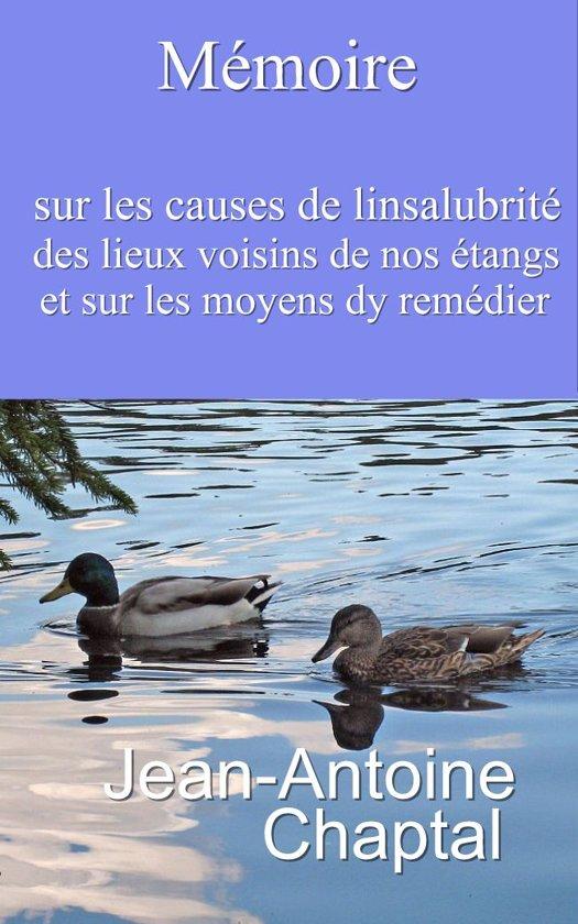 Mémoire sur les causes de l'insalubrité des lieux voisins de nos étangs, et sur les moyens d'y remédier