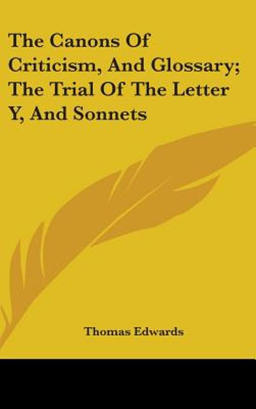The Canons of Criticism, and Glossary; The Trial of the Letter Y, and Sonnets