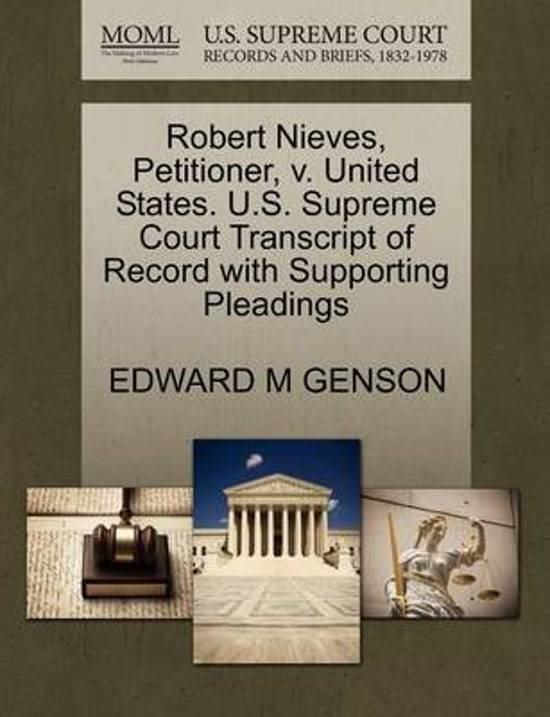 Robert Nieves, Petitioner, V. United States. U.S. Supreme Court Transcript of Record with Supporting Pleadings