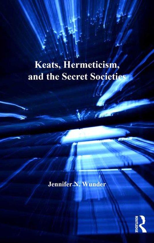 Keats, Hermeticism, and the Secret Societies