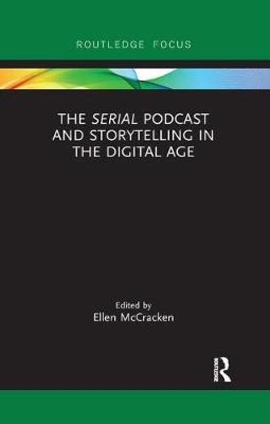 The Serial Podcast and Storytelling in the Digital Age