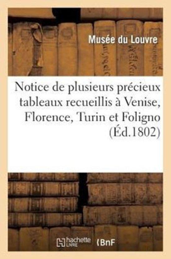 Notice de Plusieurs Pr cieux Tableaux Recueillis Venise, Florence, Turin Et Foligno