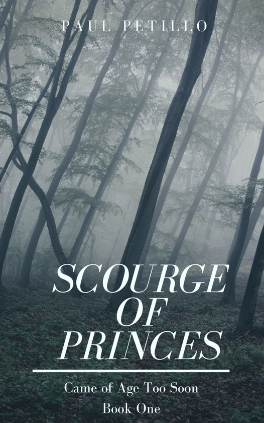 Scourge of Princes: Came of Age Too Soon - Book One