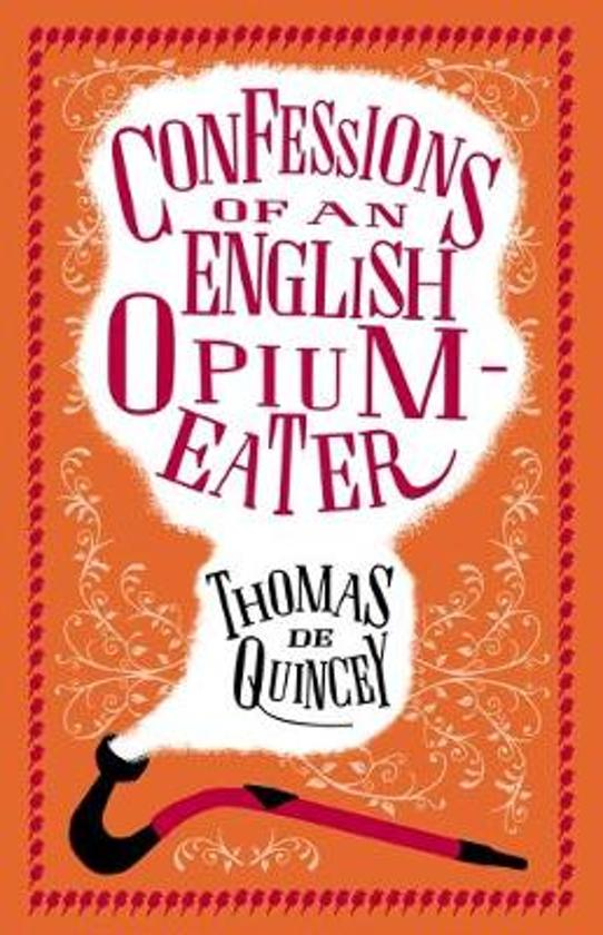 The Confessions of an English Opium Eater and Other Writings
