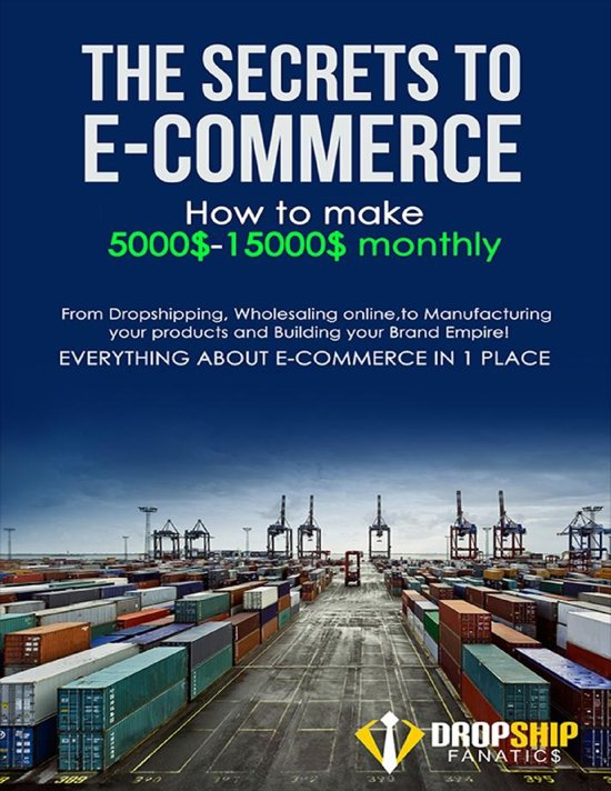 The Secrets to E-commerce , How to Make 5000$-15000$