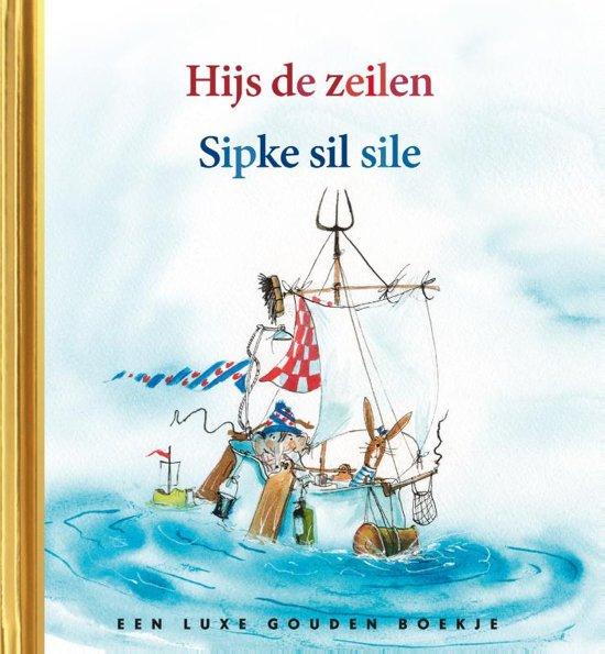 Boek cover Gouden Boekjes - Sipke gaat zeilen / Sipke sil sile van Lida Dijkstra (Hardcover)