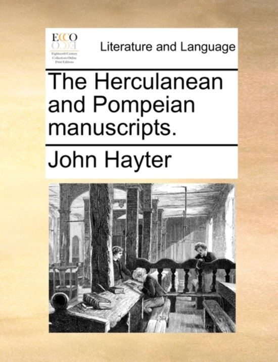The Herculanean and Pompeian Manuscripts