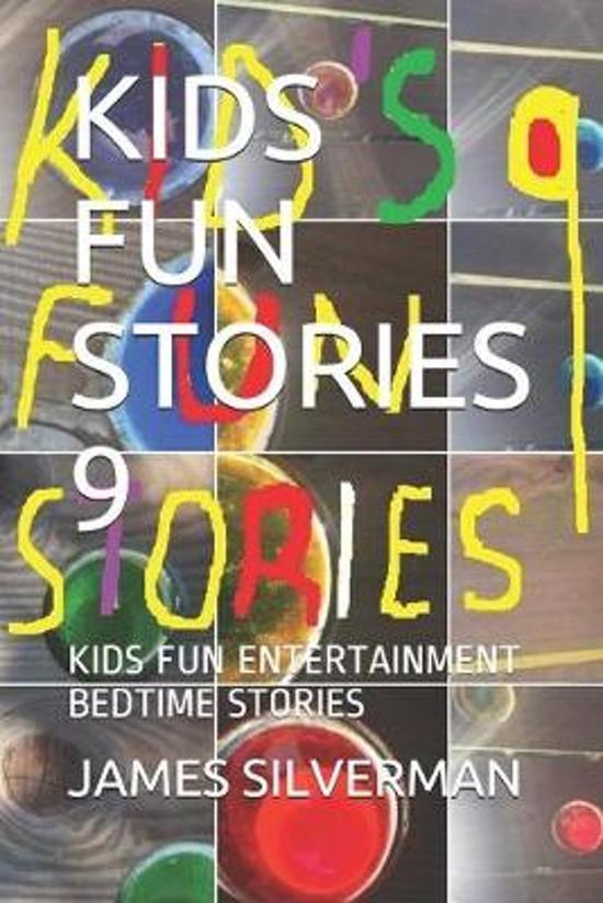 Kids Fun Stories 9: Kids Fun Entertainment Bedtime Stories